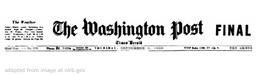 Historic Washington Post Masthead, adapted from image at nlrb.gov